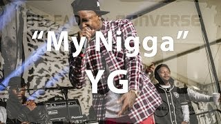 "YG, ""My Nigga"" - Live at The FADER FORT"