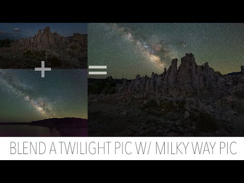 Blend your Twilight Photo with a Milky Way Photo Naturally (how to and benefits)