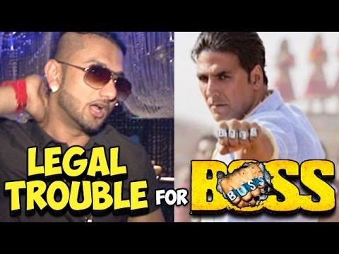 Boss - Party All Night of Yo Yo Honey Singh in legal trouble