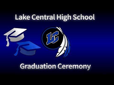 Lake Central High School 2019 Graduation Ceremony