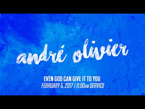 André Olivier - Even God Can Give It To You