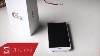 Schannel - Đánh giá LG G2 phiên bản chính hãng - CellphoneS