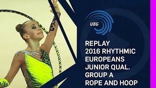REPLAY: 2016 Rhythmic Europeans, junior qualification group A rope and hoop - Holon (ISR)