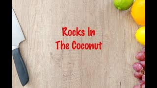 How to cook - Rocks In The Coconut