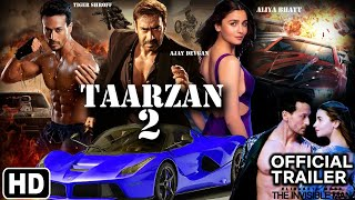 Ajay Devgan Tarzan movie 2 ll Official trailer HD 2020..ll Tigar Shroff ! Alia bhatt !