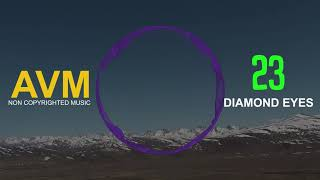Diamond Eyes - 23 Mp3 Juice Non Copyrighted Music Mp3 Free Download Free Music [AVM Music]