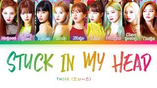 [2.98 MB] TWICE - STUCK IN MY HEAD (트와이스 - STUCK IN MY HEAD) [Color Coded Lyrics/Han/Rom/Eng/가사]