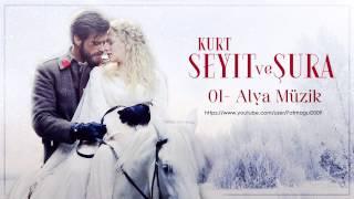01- Kurt Seyit ve Şura Dizi Müzik - Alya