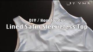 DIY   Lined satin sleeveless t…