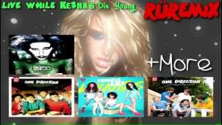 Ke$ha vs. One Direction, Little Mix and More // Live While Ke$ha's Die Young Megamix // (3D) (72Op)
