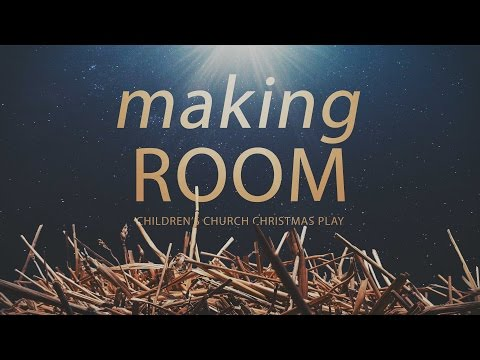 Making Room Childrens Church Christmas Play 12182016