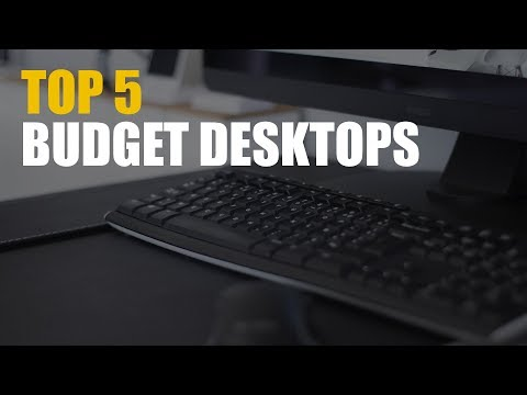 Top 5 Budget Desktops