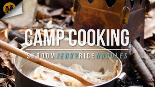 Camp Cooking | Mushrooms, Beef Jerky & Rice Noodles