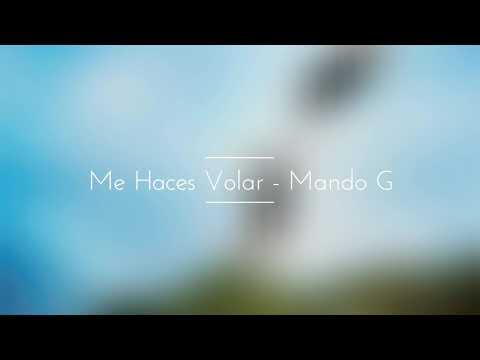 """"""" Me Haces Volar """" - Mando G"""