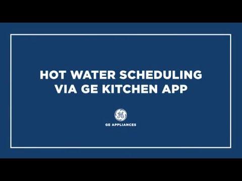 Hot Water Scheduling Via Ge Kitchen App Ge Profile Series