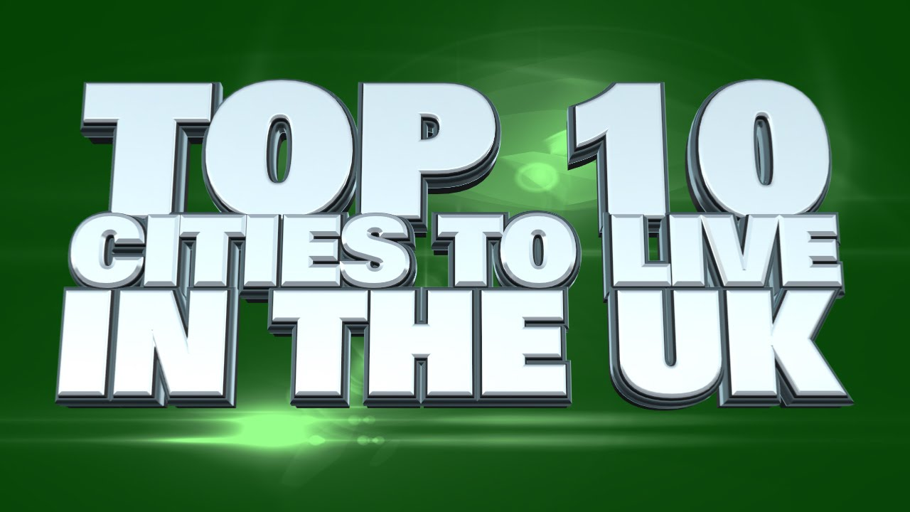 10 best cities to live in the uk 2014 youtube for Where is the best city to live