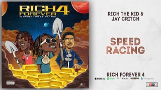 Rich The Kid amp Jay Critch - Speed Racing Rich Forever 4