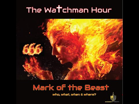 Watchman Hour   Mark of the Beast