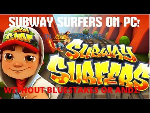 How To Download Subway Surfers On Windows 7/8/8.1/10. WITHOUT BLUESTAKES & ANDI !!