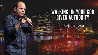 Walking  in your GOD given Authority by Pastor Alejandro Arias in Melbourne Australia YouTube Videos