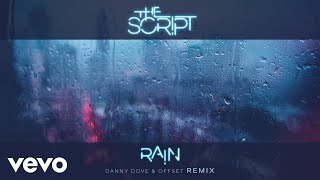 The Script Rain Danny Dove Offset Remix Audio