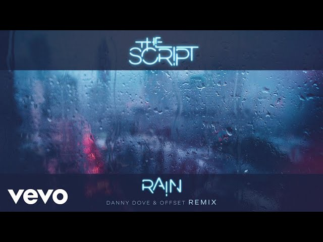 The Script - Rain (Danny Dove & Offset Remix) [Audio]
