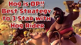 ✨ Hog is OP!! Best Strategy to 3 Star with Hog Rider✨