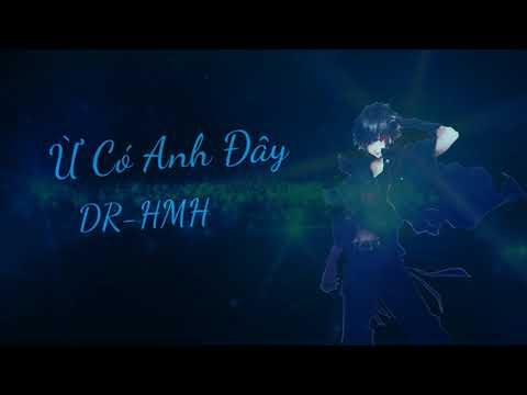 Ừ Có Anh Đây_DR-HMH
