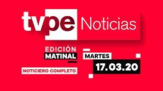 TVPerú Noticias Edición Matinal 17/03/2020
