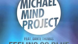 Michael Mind Project feat. Dante Thomas - Feeling So Blue