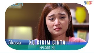 Akasia  Ku Kirim Cinta  Episode 20