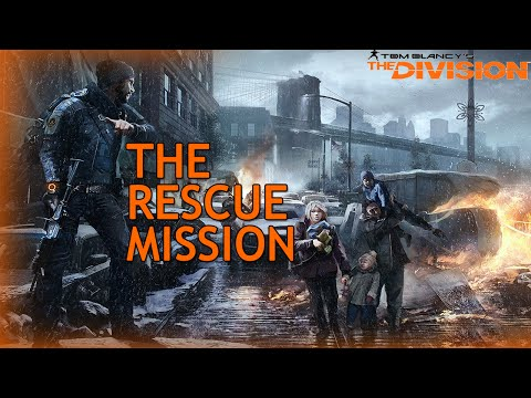 Tom Clancy's Division   The Rescue Mission    