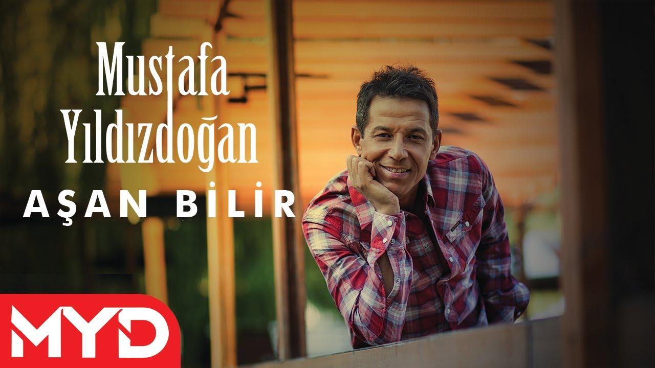 Mustafa Yıldızdoğan - Aşan Bilir