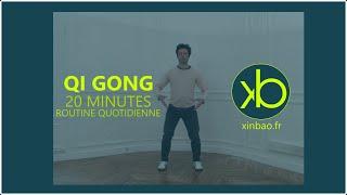 Qi Gong Routine - Développer votre Qi