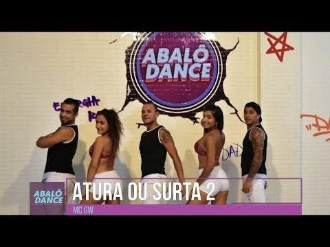Atura ou Surta 2 - MC GW | Coreografia Abalô Dance OFFICIAL