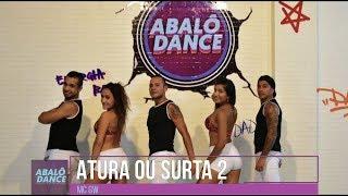Baixar Atura ou Surta 2 - MC GW   Coreografia Abalô Dance OFFICIAL