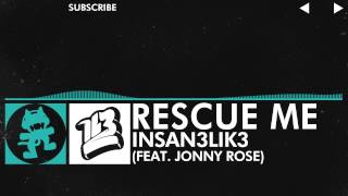 [Indie Dance] - Insan3Lik3 - Rescue Me (feat. Jonny Rose) [Monstercat Release]