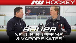 2018 Bauer Supreme 2S Pro, Nexus 2N & Vapor 1X Skates // On-Ice Insight