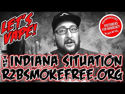 Let's Vape! Ep. 8 - The Indiana Situation/R2BSmokeFree Coalition