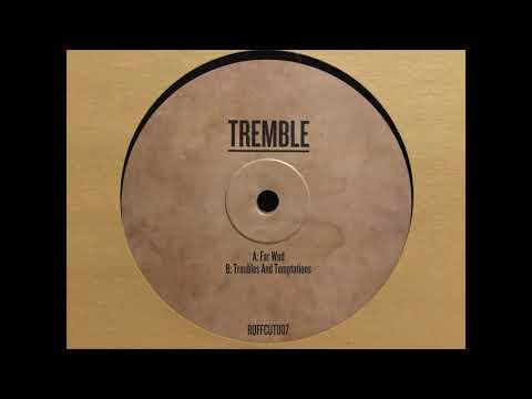 Tremble - Far Wud