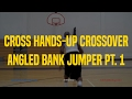 Cross Hands-Up Crossover Angled Bank Jumper Pt. 1 | Dre Baldwin