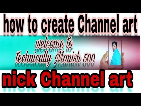 How to Make YouTube Channel Art? YouTube channel Art kaise banate