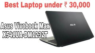 Best Asus Laptop under Rs 30,000 in Hindi | Asus VivoBook Max X541UA-DM1232T | Praveen Rai