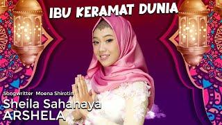 Sheila Sahanaya - Ibu Keramat Dunia ( Official Music Video )