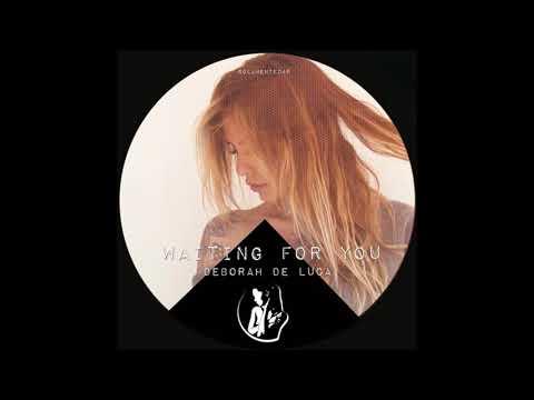 Deborah De Luca - Waiting For You (Original Mix)