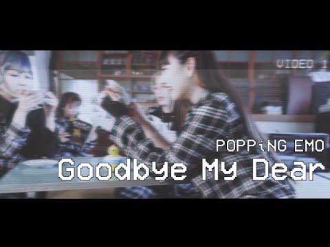 POPPiNG EMO – Goodbye My Dear