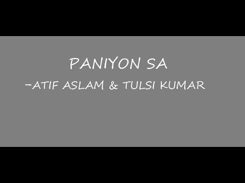 PANIYON SA FULL LYRICAL VIDEO BY ATIF ASLAM & TULSI KUMAR Small