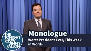 Worst President Ever, This Week in Words - Monologue