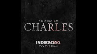 39CHARLES39  indiegogo Campaign