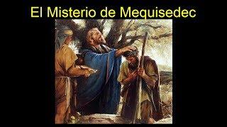El Misterio de Melquisedec, Rey de Salem y Sacerdote del Dios Altísimo